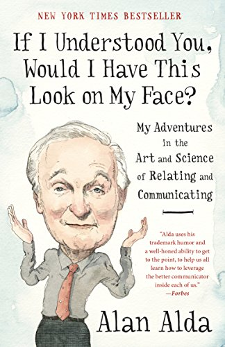 Pdf Arts If I Understood You, Would I Have This Look on My Face?: My Adventures in the Art and Science of Relating and Communicating