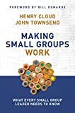 img - for Making Small Groups Work: What Every Small Group Leader Needs to Know book / textbook / text book