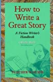 img - for How to Write a Great Story - Teacher's Guide: A Fiction Writer's Handbook book / textbook / text book