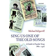 """Sing Us One of the Old Songs"": A Guide to Popular Song, 1860-1920"