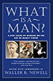 img - for What Is a Man?: 3,000 Years of Wisdom on the Art of Manly Virtue book / textbook / text book