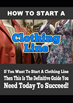 how to start a clothing line edition ebooks em