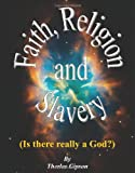 Faith, Religion and Slavery, Therlee Gipson, 1461122481