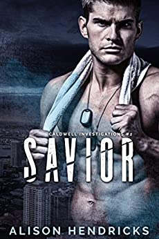 Savior (Caldwell Investigations Book 2)