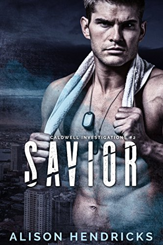 Savior (Caldwell Investigations Book 2)