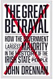 The Great Betrayal: How the Government with the Largest Majority in the History of the Iri