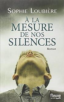 A la mesure de nos silences par Loubière