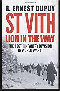 St Vith: Lion in the Way: 106th Infantry Division in World