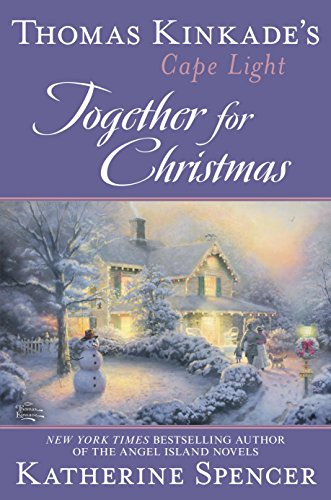 Thomas Kinkade's Cape Light: Together for Christmas (Cape Light Novels Book 16)