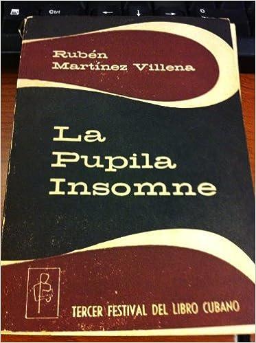 Amazon.com: La Pupila Insomne: Ruben Martinez Villena: Books