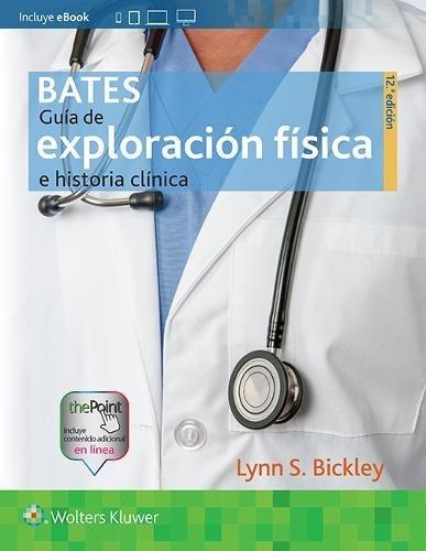 Bates. Guía de exploración física e historia clínica (Spanish Edition)