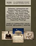 Delaware, Lackawanna and Western Railroad Company, Appellant, v. the Division of Tax Appeals, New Jersey State Department of Taxation, and the City of ... of Record with Supporting Pleadings