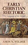 Early Christian Rhetoric: The Language of the Gospel