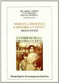 Medicina, ideología e historia en España siglos XVI-XXI: Amazon.es: Campos Marín, Ricardo: Libros