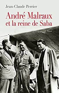 André Malraux et la Reine de Saba : essai