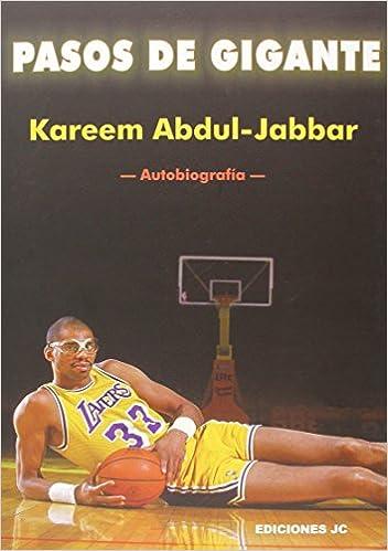 Pasos de gigante. Autobiografía Baloncesto para leer: Amazon.es: Kareem Abdul-Jabbar, Peter Knobler, Vicente Llamas: Libros