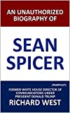 This pamphlet profiles Sean Spicer, the first White House Director of Communications and Press Secretary under President Donald Trump. He was openly attacked by the media and mocked by Melissa McCarthy on Saturday Night Live, but he became a househol...