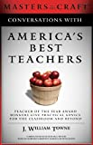 Conversations with America's Best Teachers, J. William Towne, 0982324405