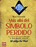 Más allá del Símbolo perdido: Las claves del nuevo best seller de Dan Brown, autor de El código Da Vinci (Historia Enigmas) (Spanish Edition)