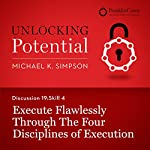 Discussion 19: Skill 4 - Execute Flawlessly Through the Four Disciplines of Execution | Michael K. Simpson, FranklinCovey