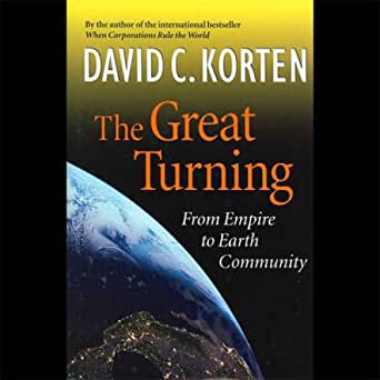 Amazon.com: The Great Turning: From Empire to Earth Community ...
