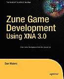 Zune Game Development Using XNA 3.0, Dan Waters, 1430218614