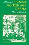img - for A History of Spanish Golden Age Drama (Studies In Romance Languages) book / textbook / text book