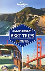 California's Best Trips (Lonely Planet Trips: California (Including Reno & Tahoe Nevada & Tijuana, Mexico))