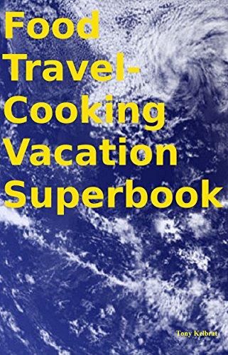 Food Travel-Cooking Vacation Superbook (Best App For Local Restaurants)