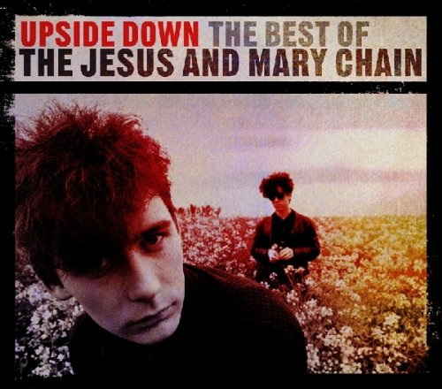 Upside Down: Best of (The Jesus And Mary Chain Damage And Joy)