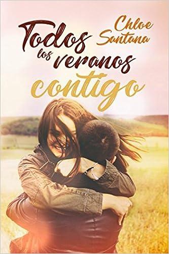 Todos los veranos contigo: Amazon.es: Chloe Santana: Libros