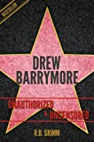 Drew Barrymore Unauthorized & Uncensored (All Ages Deluxe Edition with Videos)