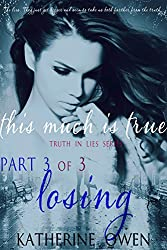 This Much Is True - Part 3 Losing (Part 3 of 3 parts) (English Edition)