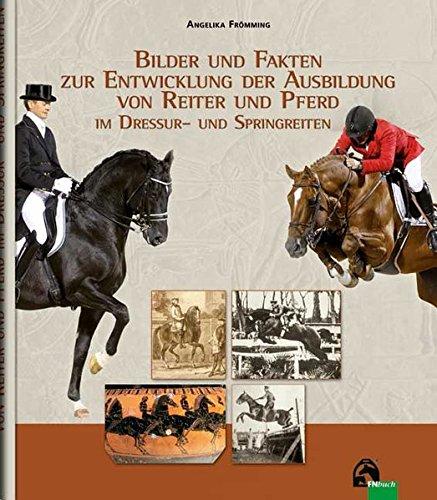 Bilder Und Fakten Zur Entwicklung Der Ausbildung Von Reiter Und Pferd Im Dressur  Und Springreiten