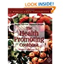 The Health-Promoting Cookbook: Simple, Guilt-Free, Vegetarian Recipes