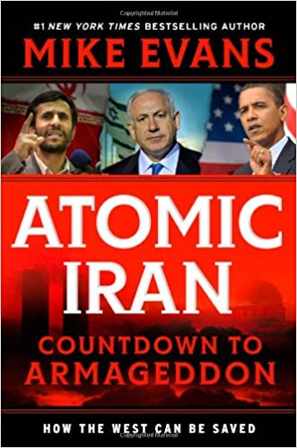 Atomic Iran: Countdown to Armageddon...How the West Can Be Saved