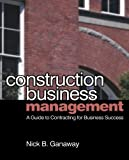 img - for Construction Business Management by Nick Ganaway (2006-09-18) book / textbook / text book