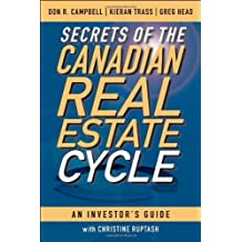 By Don R. Campbell - Secrets of the Canadian Real Estate Cycle: An Investor's Guide