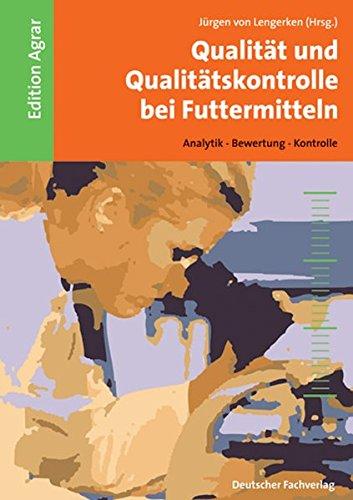 Qualität Und Qualitätskontrolle Bei Futtermitteln  Analytik   Bewertung   Kontrolle