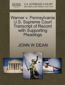 Warner v. Pennsylvania U.S. Supreme Court Transcript of Record with Supporting Pleadings by Gale, U.S. Supreme Court Records