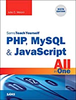 Sams Teach Yourself PHP, MySQL & JavaScript All in One, 6th Edition Front Cover