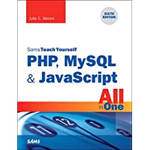 PHP, MySQL & JavaScript All in One, Sams Teach Yourself (6th Edition)