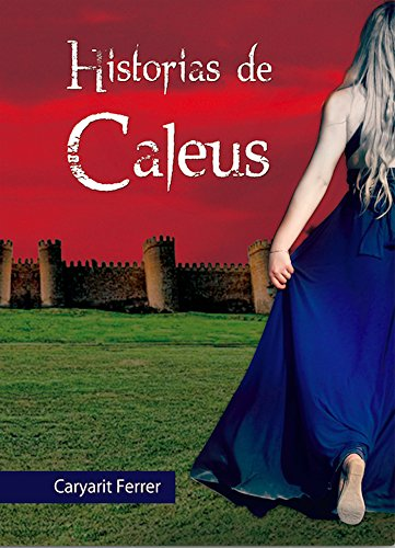 Historias de Caleus de Caryarit Ferrer Rodriguez