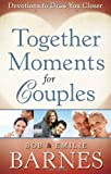 Together Moments for Couples, Bob Barnes and Emilie Barnes, 0736929525
