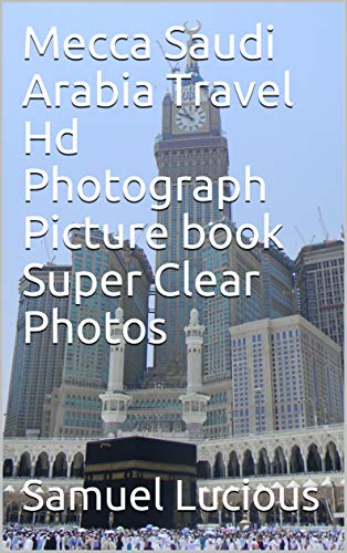 Mecca Saudi Arabia Travel Hd Photograph Picture book Super Clear Photos