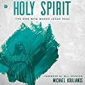Holy Spirit: The One Who Makes Jesus Real Audiobook by Michael Koulianos Narrated by William Crockett