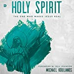 Holy Spirit: The One Who Makes Jesus Real | Michael Koulianos