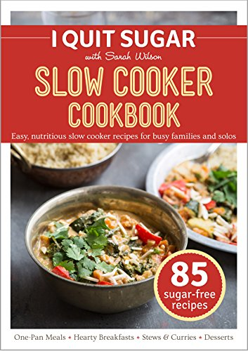 i quit sugar slow cooker cookbook i quit sugar english edition