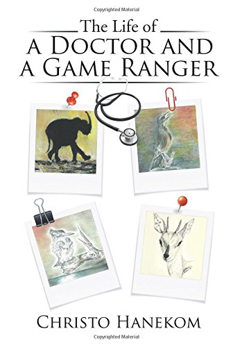The Life of a Doctor and a Game Ranger [Hanekom, Christo] (Tapa Blanda)