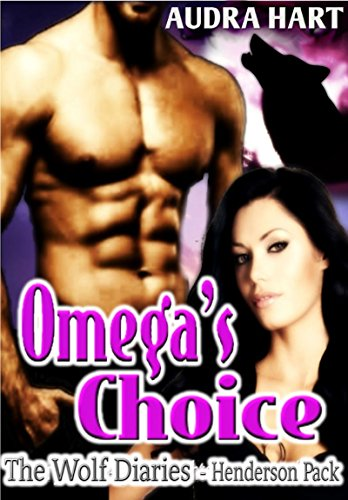 Omega's Choice: Book 2 The Wolf Diaries - Henderson Pack by [Hart, Audra]